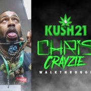 Chris Crayzie at Kush21