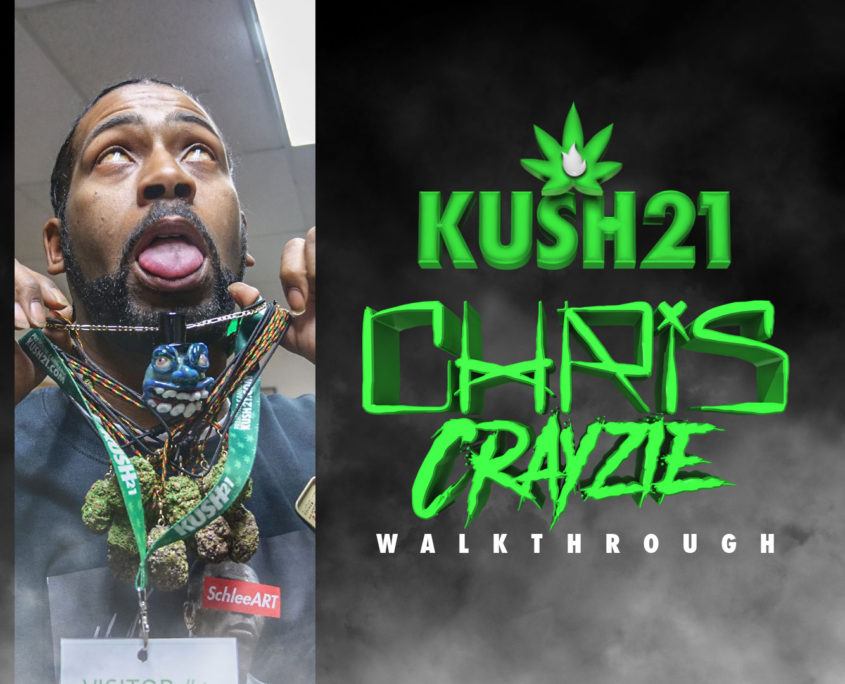 Chris Crayzie at Kush21