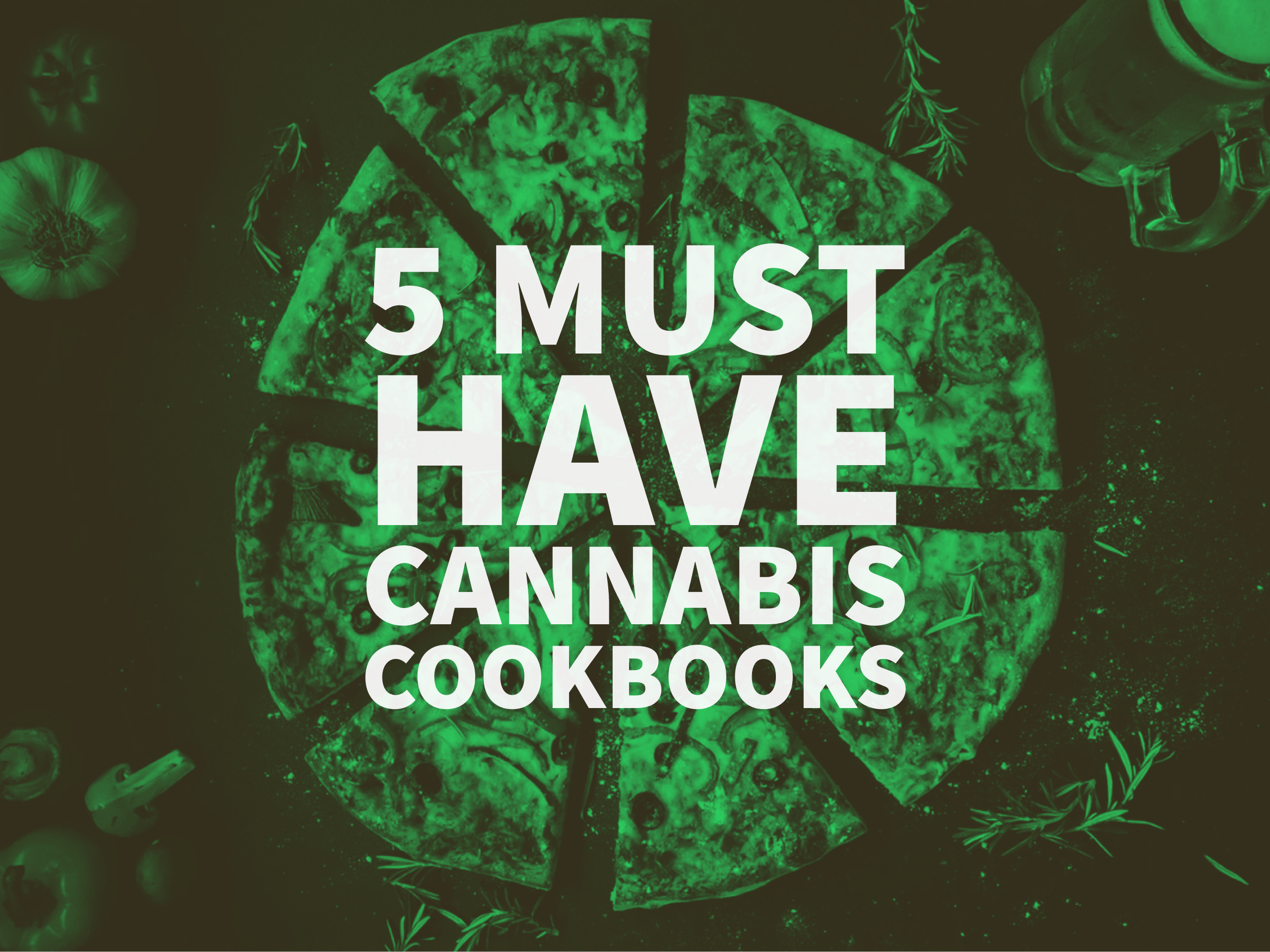 5 Must-Have Cannabis Cookbooks