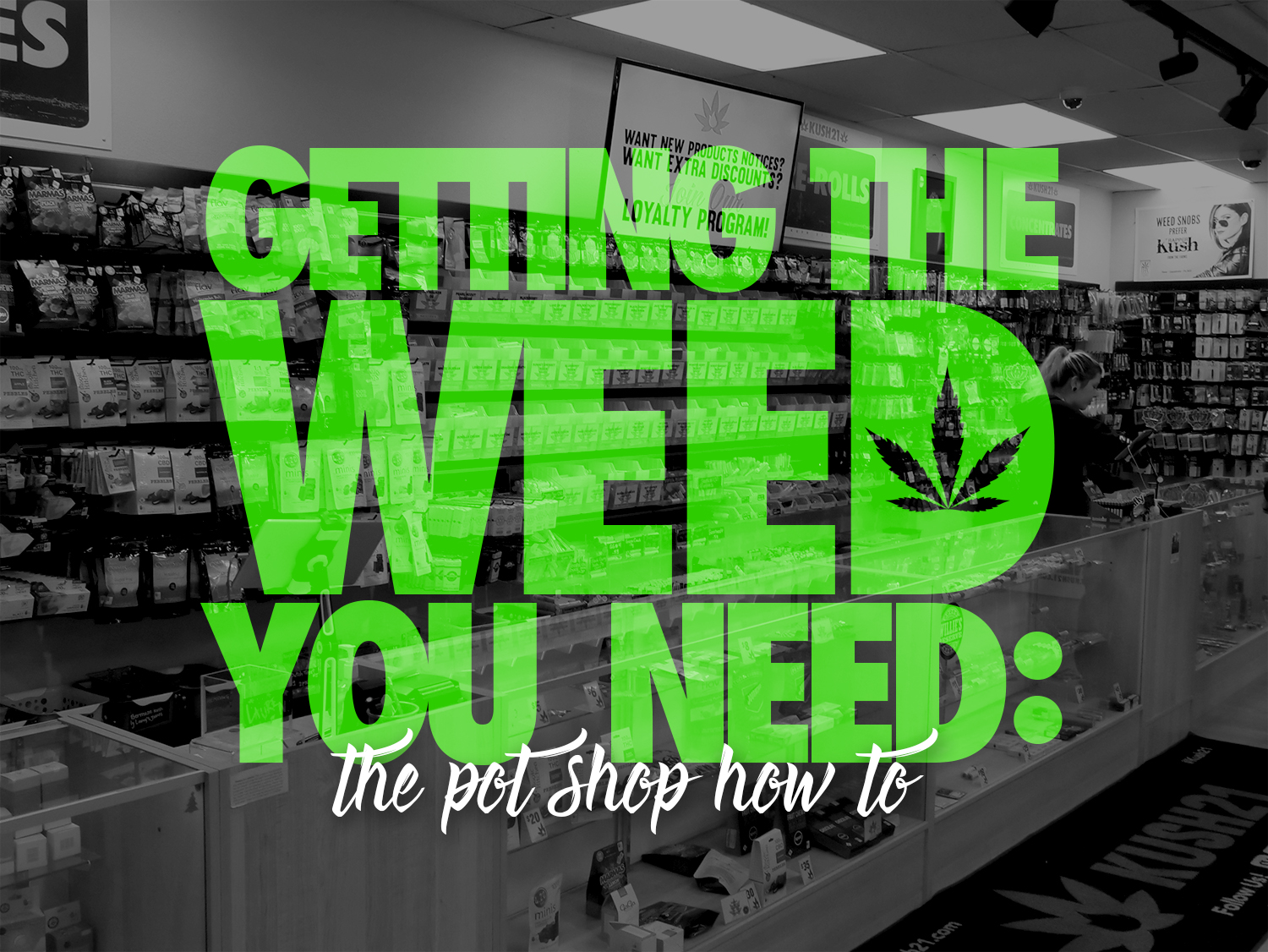 Getting the Weed You Need: Pot Shop How To