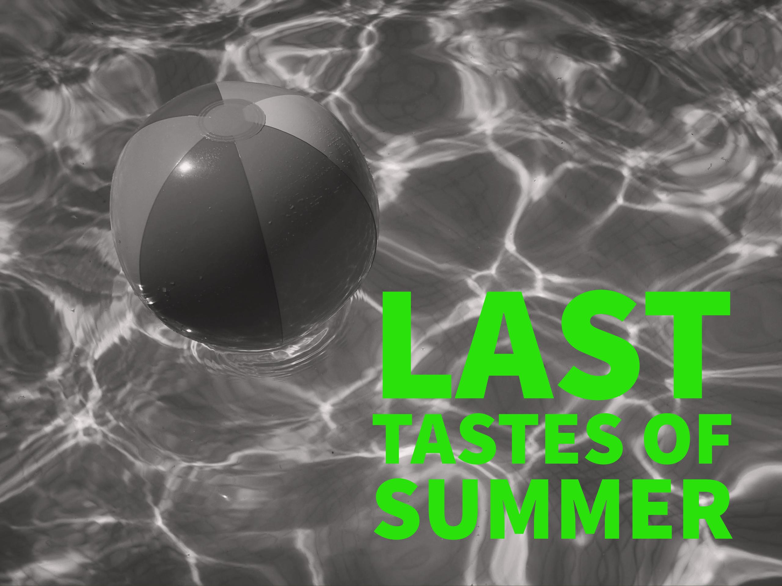 Last Tastes of Summer