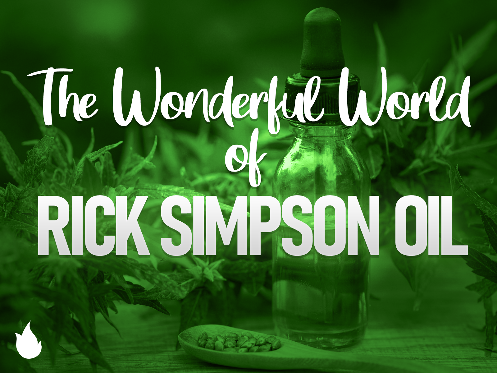 The Wonderful World of Rick Simpson Oil