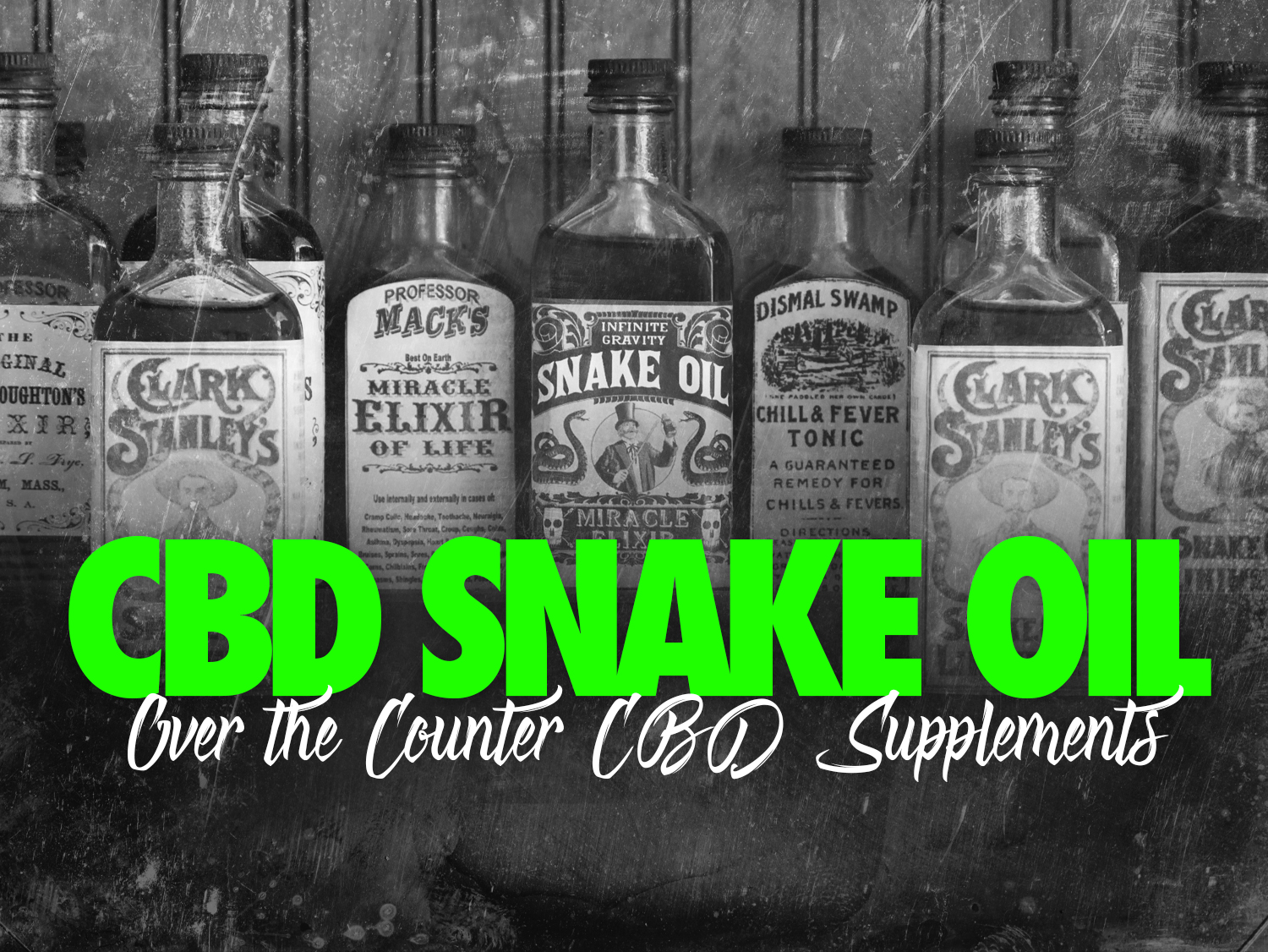 CBD Snake Oil:  Over The Counter CBD Supplements