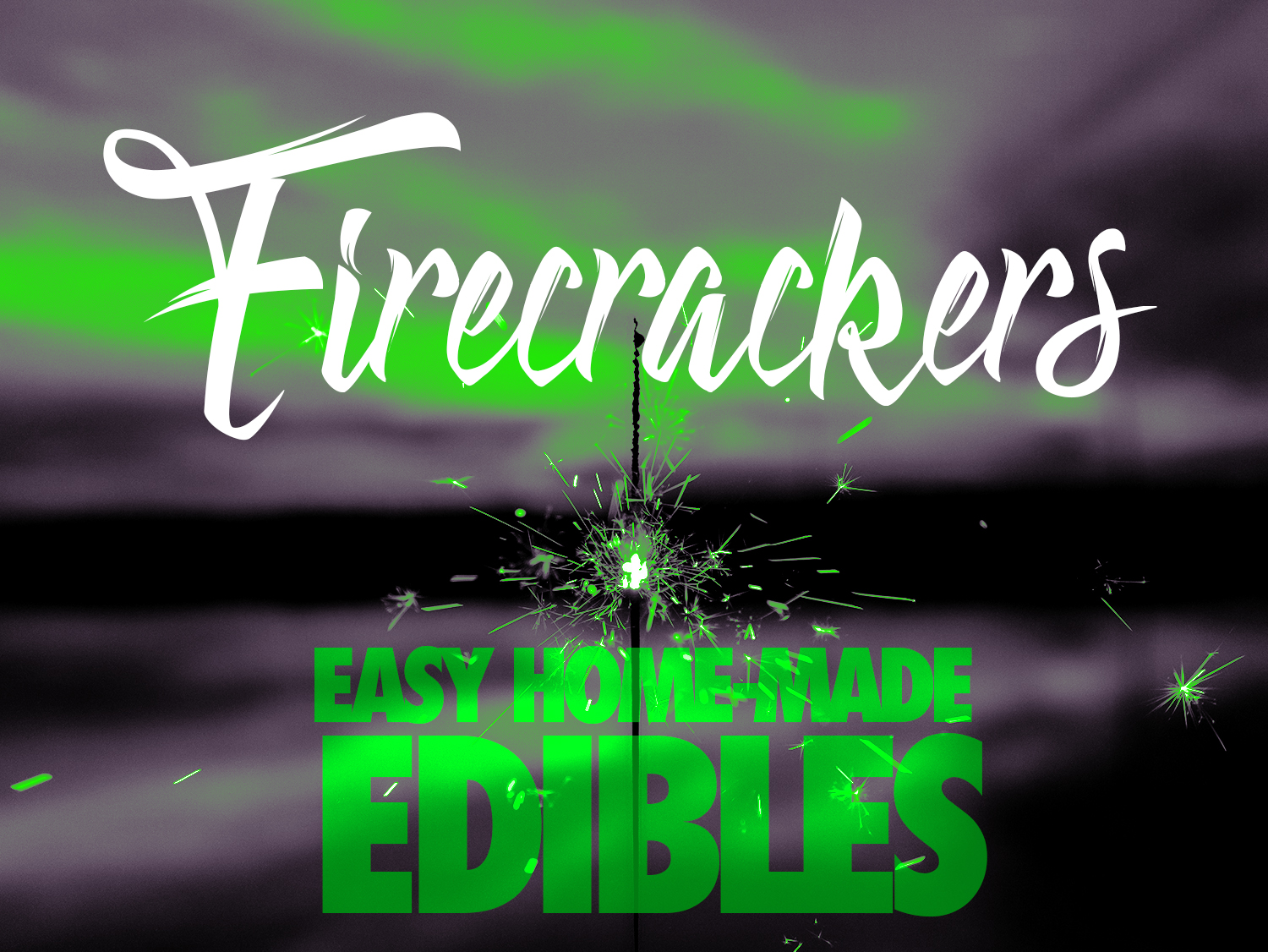 Firecrackers: Easy Home-Made Edibles