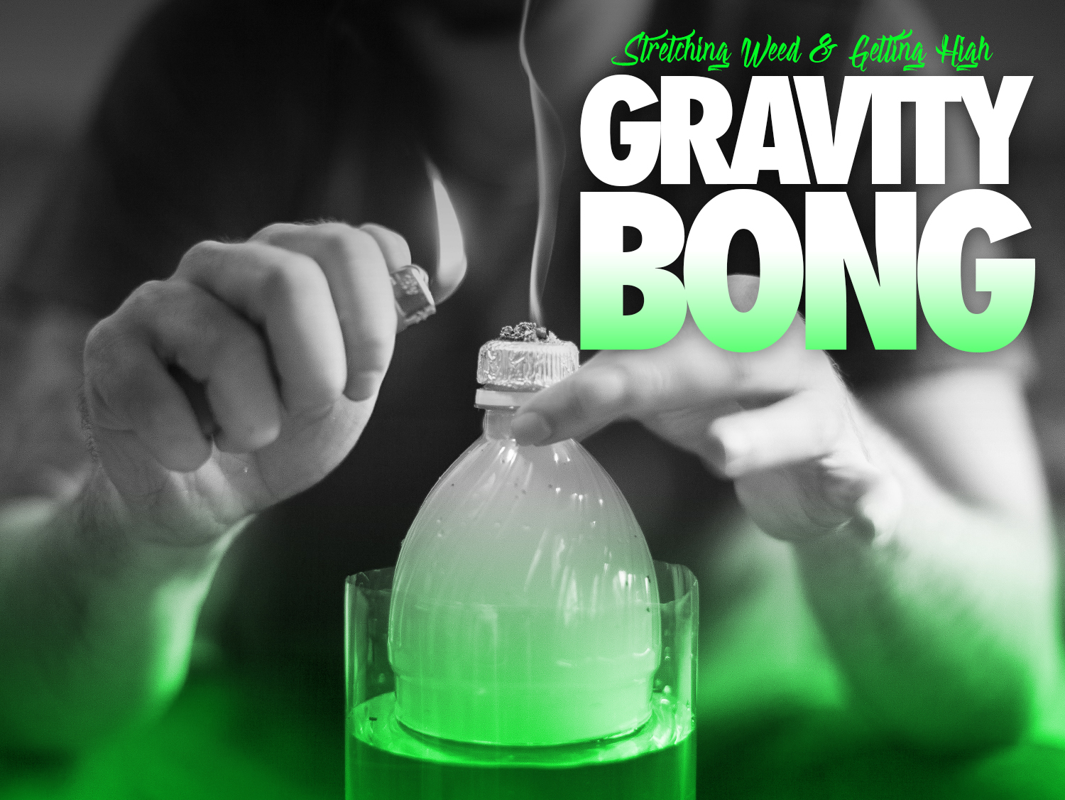 Stretching Weed and Getting High: The Gravity Bong