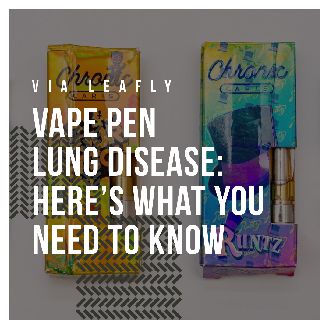 Via Leafly: Vape Pen Lung Disease: Here's What You Need to Know