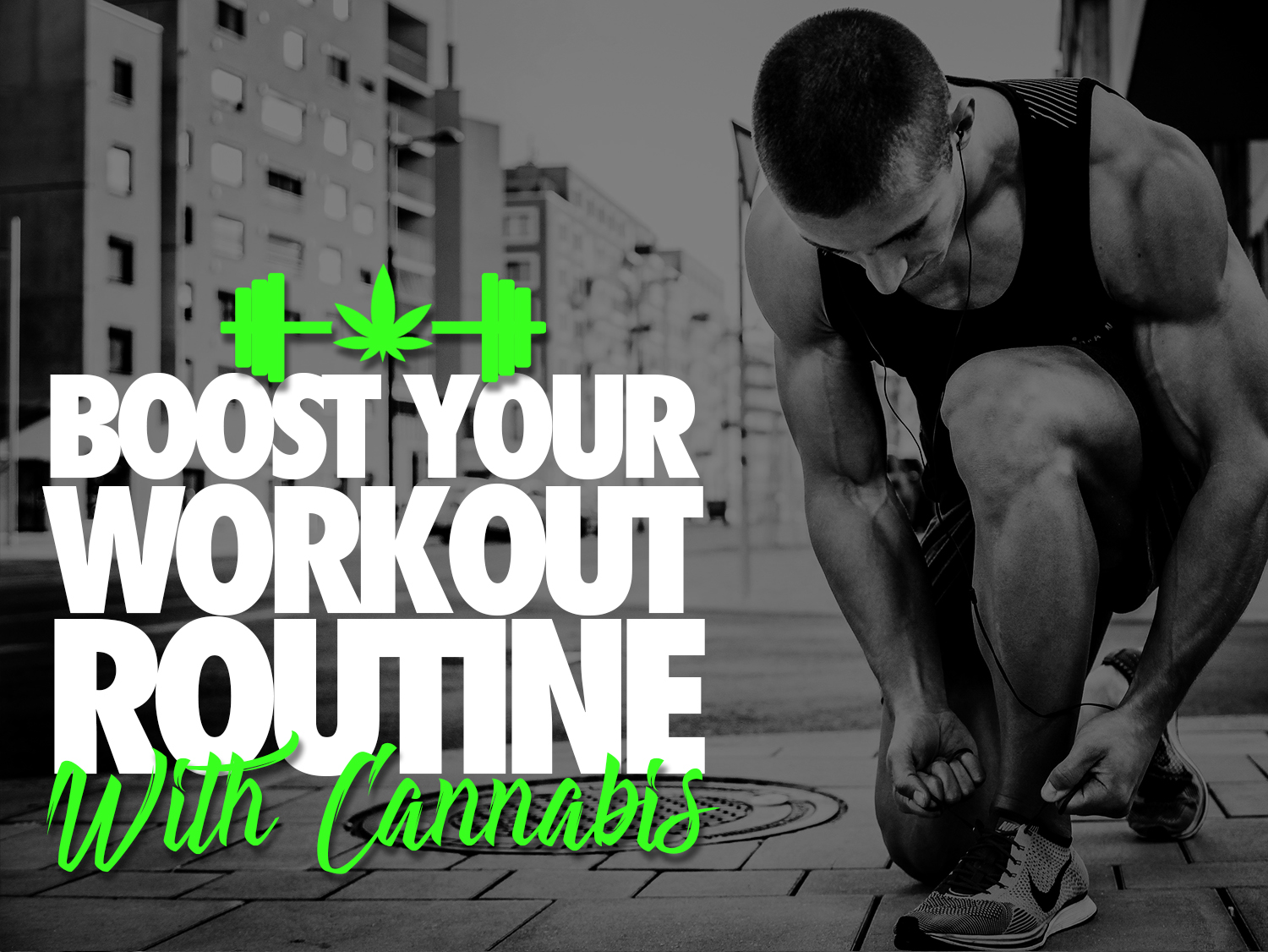Boost Your Workout Routine With Cannabis