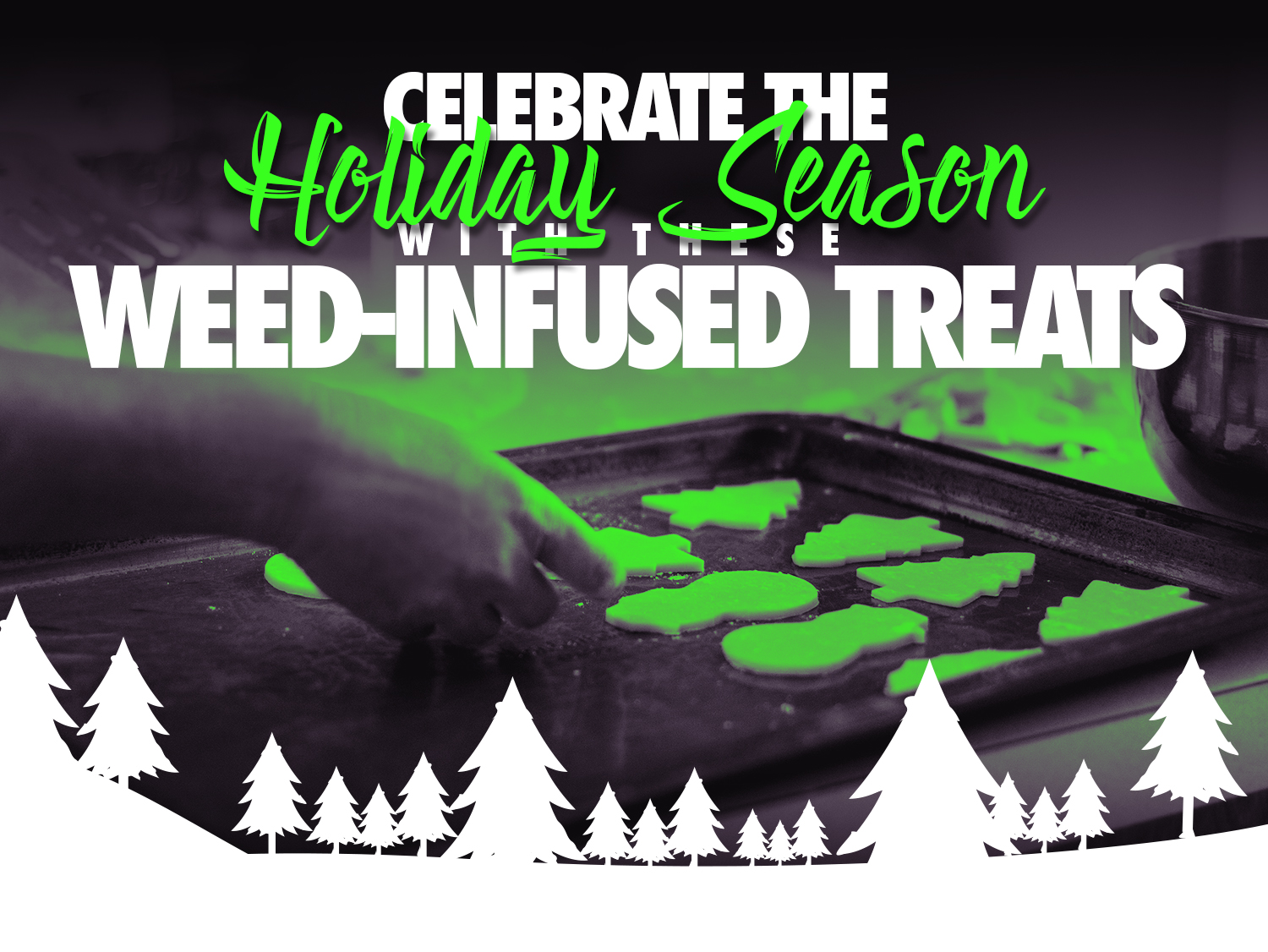 Celebrate the Holiday Season With These Weed-Infused Treats