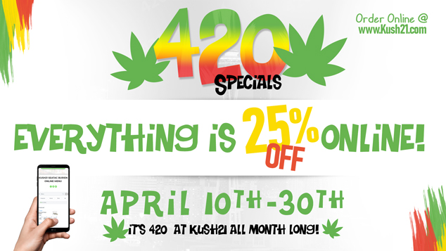 20 Days of 420 at all Kush21 Locations