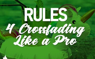 Rules For Crossfading Like A Pro