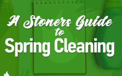 A Stoners Guide to Spring Cleaning During COVID-19