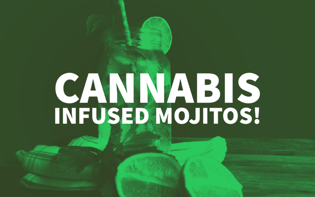 How to Make Delicious Cannabis-infused Mojitos