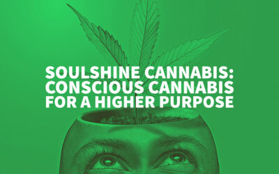 Soulshine Cannabis: Conscious Cannabis For A Higher Purpose