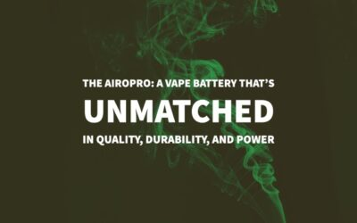 The AiroPro: A Vape Battery That's Unmatched In Quality, Durability, and Power