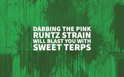 Dabbing The Pink Runtz Strain Will Blast You With Sweet Terps