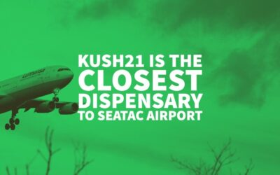 Kush21 Is The Closest Dispensary To SeaTac Airport