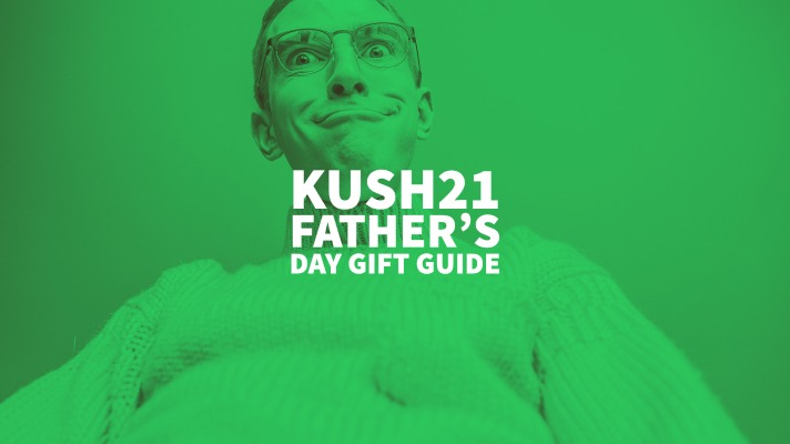 Kush21's Father's Day Gift Guide