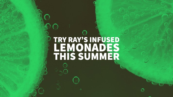 Try Ray's Infused Lemonades This Summer